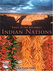 Foods of the Southwest Indian Nations: Native American Recipes