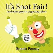 It's Snot Fair (Illustrated Jokes for Kids)