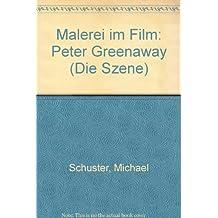 Malerei im Film: Peter Greenaway