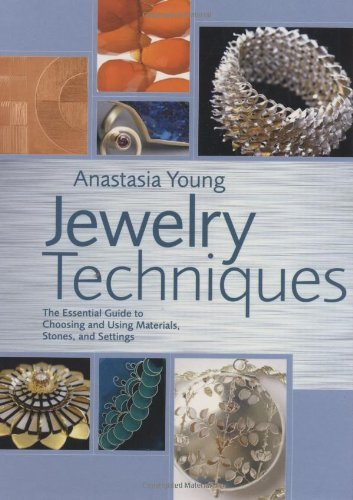 Portada del libro Jewelry Techniques: The Essential Guide to Choosing and Using Materials, Stones, and Settings by Anastasia Young (2008-10-14)