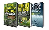 Minimalist Living Box Set (3 In 1): A Step By Step Guide With Tips On How To Live A Minimalist Lifestyle (Simple Living, Living Off The Grid, Tiny House Living For Beginners, Ultimate Preppers Guide)