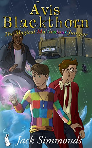 Avis Blackthorn and the Magical Multicolour Jumper (The Wizard Magic School Series, Book 2) (English Edition) von [Simmonds, Jack]