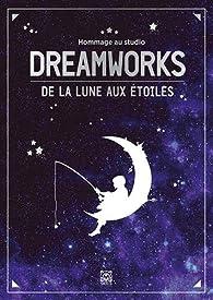 Hommage au studio Dreamworks : de la lune aux étoiles