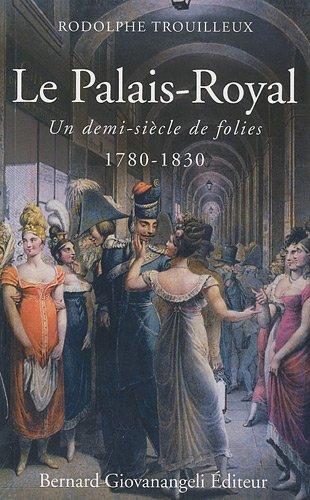 Palais-Royal 1780-1830 par Rodolphe Trouilleux