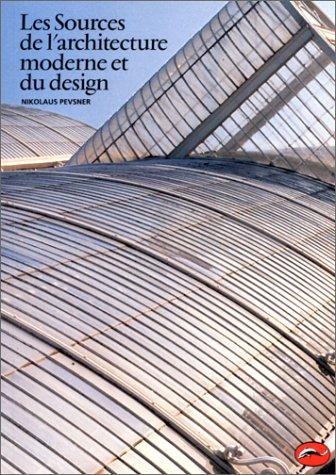 Les Sources de l'architecture moderne et du design