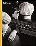 Brassai: The Monograph (Beaux Livres)