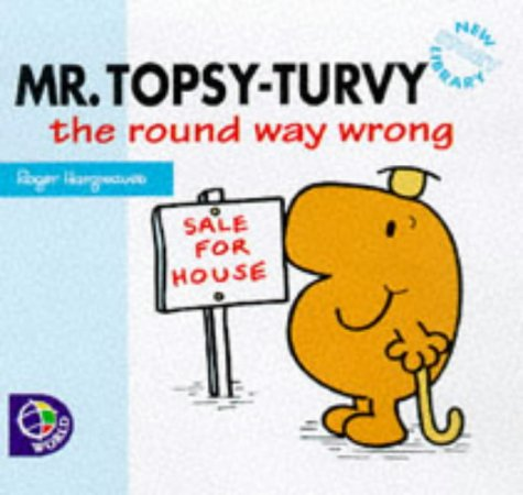 Mr Topsy-Turvy the Round Way Wrong