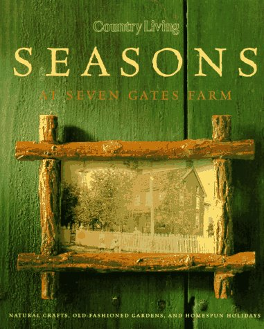 Country Living Seasons at Seven Gates Farm -