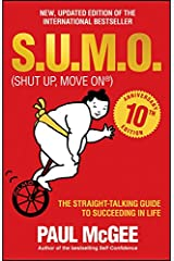 S.U.M.O (Shut Up, Move On): The Straight-Talking Guide to Succeeding in Life Paperback
