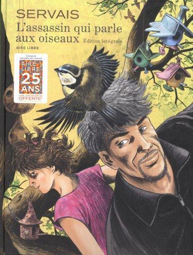 L'assassin qui parle aux oiseaux - L'intégrale - tome 1 - L'assassin qui parle aux oiseaux- l'intégrale (AL25)