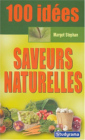 Saveurs naturelles par Margot Stephan