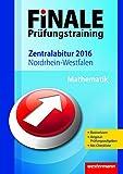 Finale - Prüfungstraining Zentralabitur Nordrhein-Westfalen - Abiturhilfe Mathematik 2016