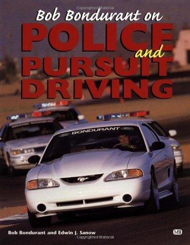 Bob Bondurant on Police and Pursuit Driving por Bob Bondurant