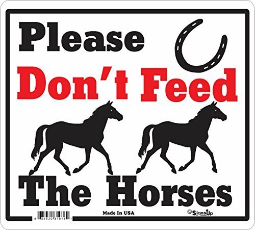 Don't Feed Horses - Large All Weather Sign by signs up