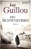 Die Schwestern: Roman (Brückenbauer-Serie, Band 5) - Jan Guillou