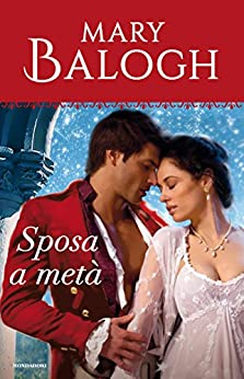 Sposa a metà (I Romanzi Oro) (Saga Bedwyn Vol. 1) di [Balogh, Mary]