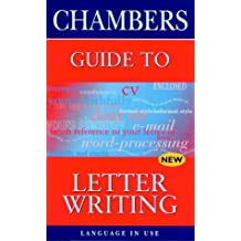 Chambers Guide to Letter Writing (Language in Use)