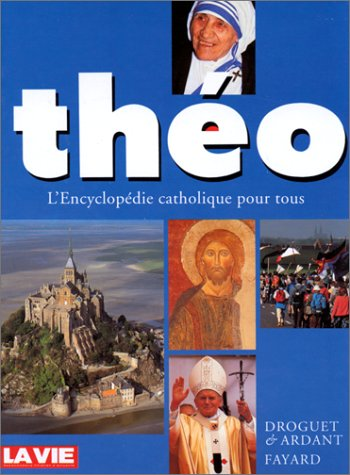 THEO. L'Encyclopédie catholique pour tous