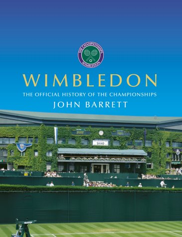 Wimbledon: The Official History: The Official History of the Championships por John Barrett