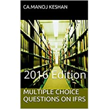 MULTIPLE CHOICE QUESTIONS ON IFRS: 2016 Edition (English Edition)