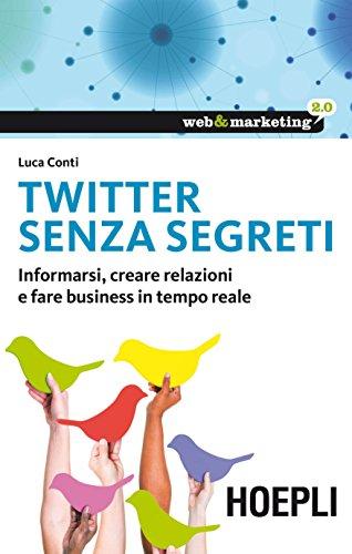 twitter-senza-segreti-informarsi-creare-relazioni-e-fare-business-in-tempo-reale-web-marketing-20