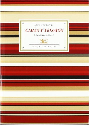 Cimas y abismos: Antología poética (Antologías) por José Luis Parra Fernández