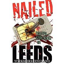 Nailed - Digital Stalking In Leeds, Yorkshire, England