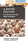 A Better Politics: How Government Can...