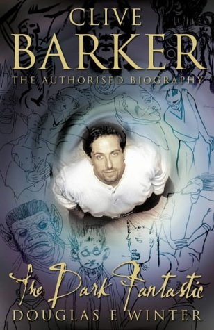 Clive Barker: The Dark Fantastic