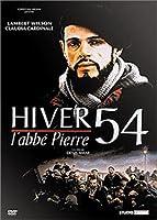 Hiver 54, l'abbé Pierre [Édition Classique]