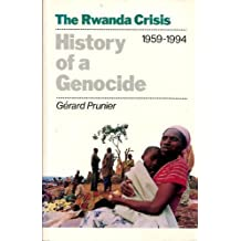 The Rwanda Crisis, 1954-94: History of a Genocide