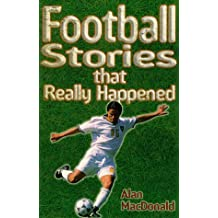 Football Stories That Really Happened