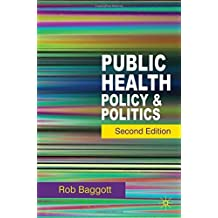 Public Health: Policy and Politics by Rob Baggott (2010-12-09)
