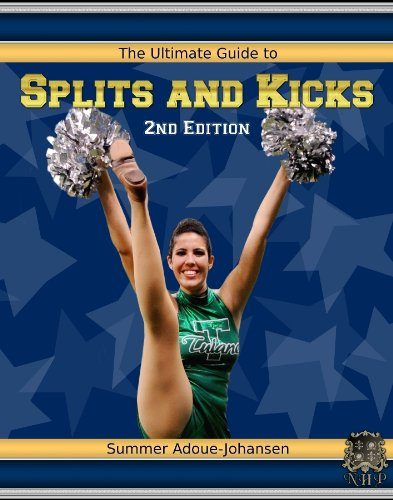The Ultimate Guide to Splits and Kicks, 2nd Edition (English Edition) por Summer Adoue-Johansen