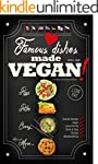 Famous Dishes Made VEGAN!: Your Favor...