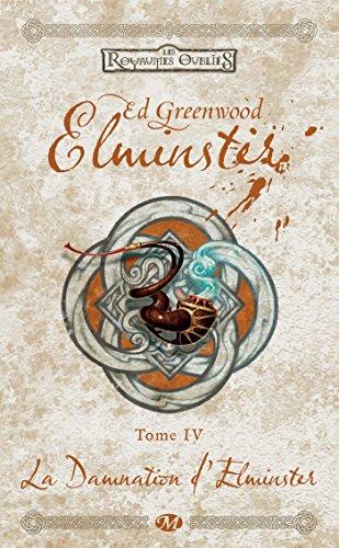 La Damnation d'Elminster: Elminster, T4
