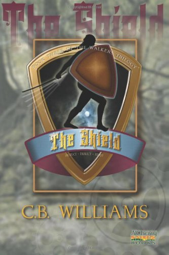 The Shield: Book Three of the Walkers Trilogy: Volume 3