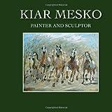 Kiar Mesko: The Painter and Sculptor