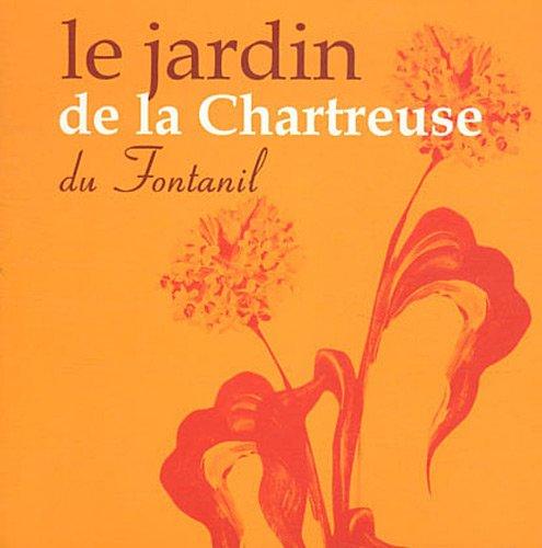 Le jardin de la Chartreuse du Fontanil