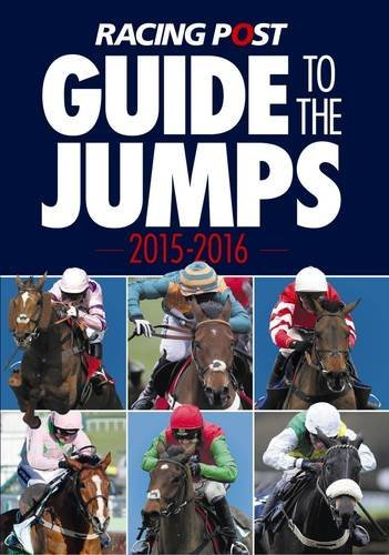 Racing Post Guide to the Jumps 2015-2016 by Edited by David Dew (2015-10-12)