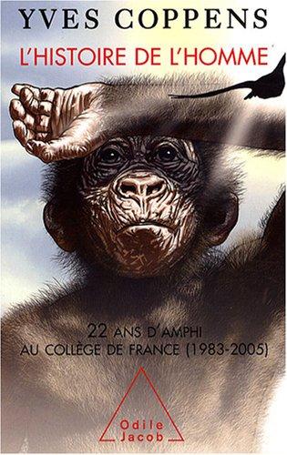 L'Histoire de l'Homme : 22 Ans d'amphi au Collège de France (1983-2005)