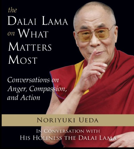 the-dalai-lama-on-what-matters-most-conversations-on-anger-compassion-and-action