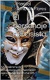El personaje narcisista.: Un fenómeno de autopercepción y su relación con el yo ideal y el falso self.