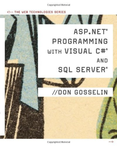 ASP .NET Programming with C# & SQL Server (Web Technologies) by Don Gosselin (2009-07-27) par Don Gosselin