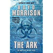The Ark: A Novel by Boyd Morrison (2011-01-25)