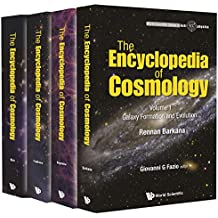 The Encyclopedia of Cosmology (In 4 Volumes) - Volume 1: Galaxy Formation and Evolution Volume 2: Numerical Simulations in Cosmology Volume 3: Dark Energy ... Series in Astrophysics) (English Edition)