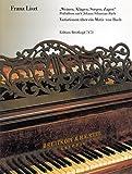 Weinen, Klagen, Sorgen, Zagen für Klavier - Präludium nach J.S. Bach und Variationen über ein Thema von Bach (EB 7473) - Franz Liszt