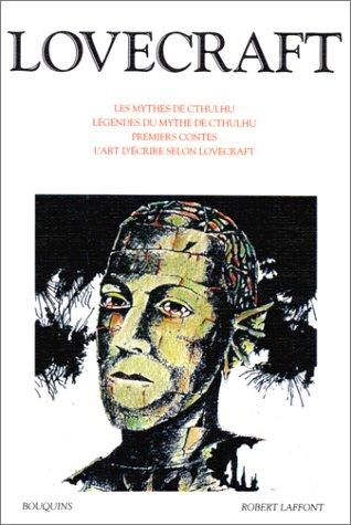 LES MYTHES DE CTHULHU. Légendes du mythe de Chtulhu, premiers contes, l'art d'écrire selon Lovecraft par H-P Lovecraft