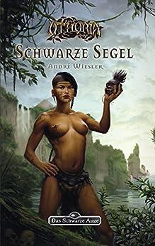 DSA 144: Die Rose der Unsterblichkeit 2 - Schwarze Segel: Das Schwarze Auge Roman Nr. 144
