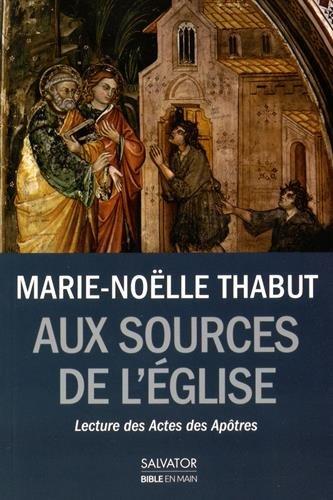 Aux sources de l'Eglise naissante : Lectures des Actes des Apôtres
